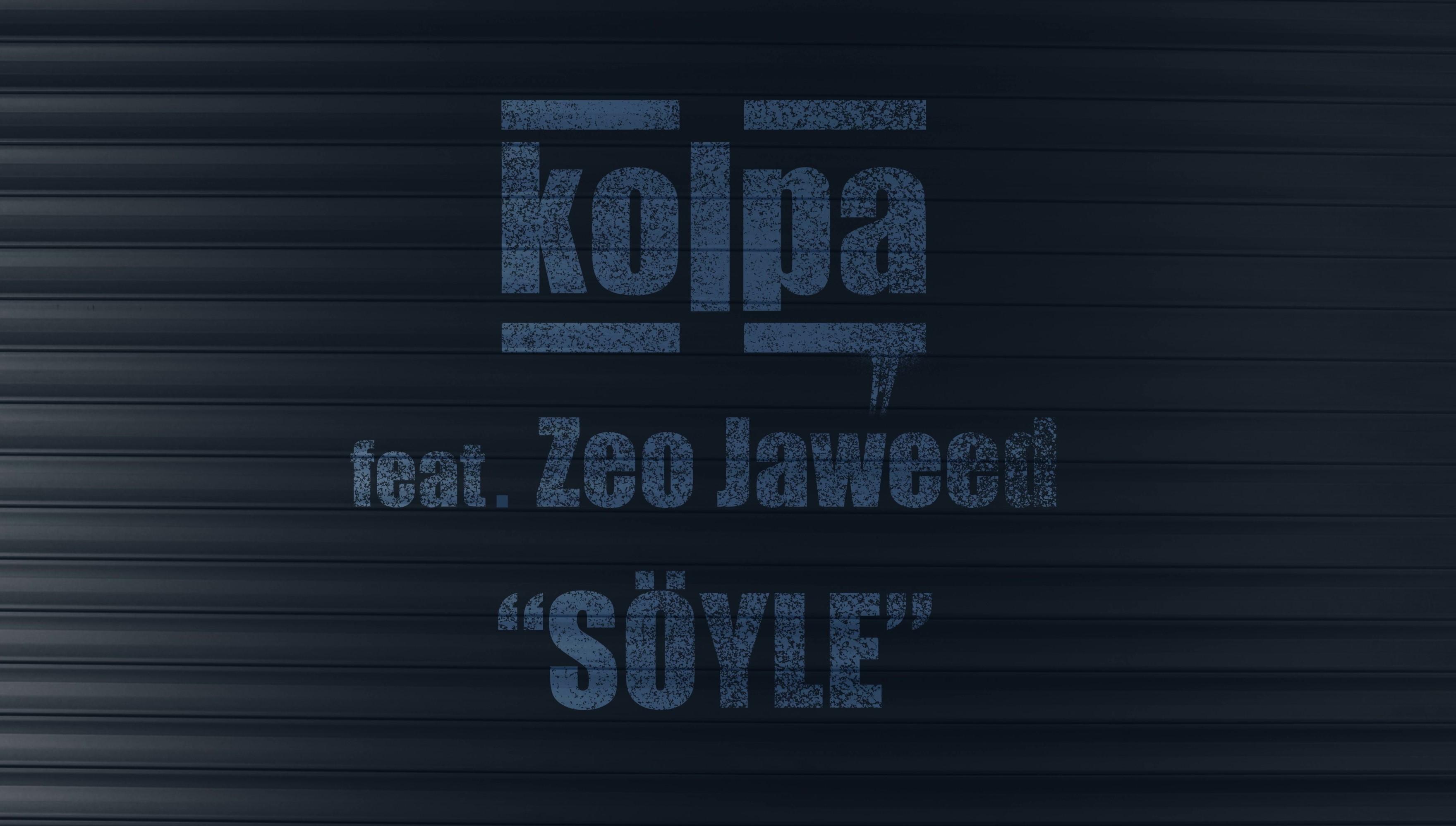 Kolpa feat Zeo Jaweed - Söyle